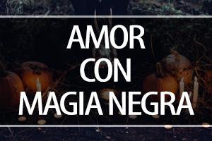 hechizos y amarres de amor con magia NEGRA