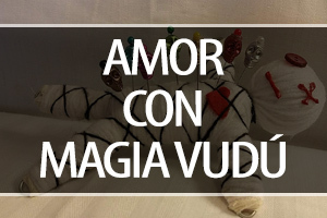 hechizos y amarres de amor con magia vudu